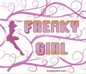 Freaky Girl Quotes Freaky girl scrap
