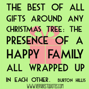 The best of all gifts around any Christmas tree (Christmas Quotes)