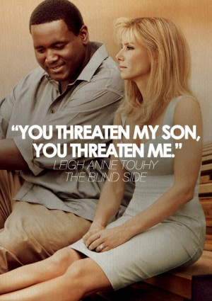 ... Blind Side Movie Quotes, Sandra Bullock Quotes, The Blind Side Quotes