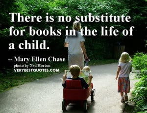 There Is No Substitute For Books In The Life Of A Child - Book Quote