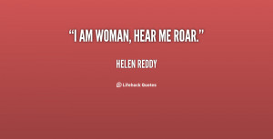 File Name : quote-Helen-Reddy-i-am-woman-hear-me-roar-30856.png ...