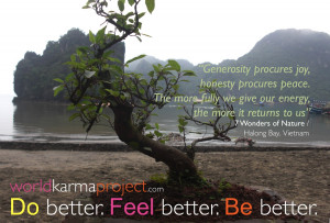 Generosity procures joy,honesty procures peace. The more fully we give ...