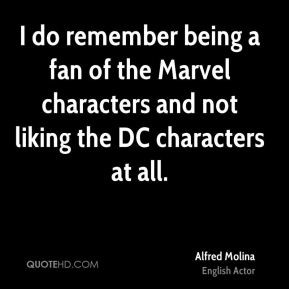 Alfred Molina - I do remember being a fan of the Marvel characters and ...