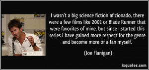 science fiction aficionado, there were a few films like 2001 or Blade ...