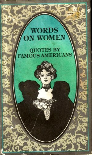 Words on Women Quotes by Famous Americans