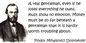 ... no emotion. Money must be so far beneath a gentleman that it is hardly