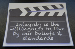 you should keep your integrity and do not let any factors wither it ...