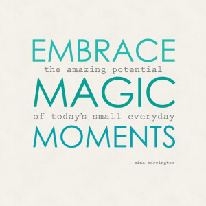 embrace the magic of everyday moments #quote #parenting #presence # ...