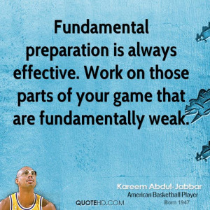 Fundamental preparation is always effective. Work on those parts of ...