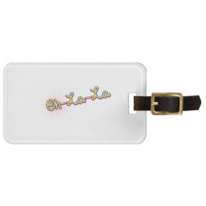 Oh La La - Cute Sayings Words Quotes Travel Bag Tag