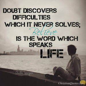 Charles Spurgeon Quote – Doubt Kills but Faith Delivers Personal ...