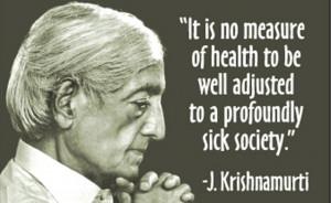 Krishnamurti Quote Sick Society