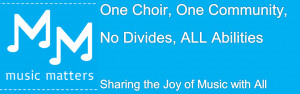 Music Matters Inclusive Community Choir