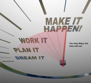 Dream It,Work It,Make It Happen! ~ Inspirational Quote