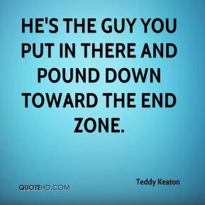 Teddy Keaton Quotes