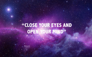 CLOSE+YOUR+EYES+AND+OPEN+YOUR+MIND.png#open%20your%20mind%20400x250