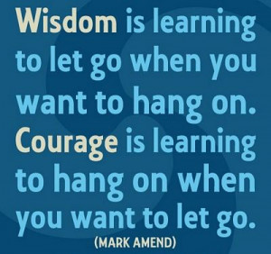 Wisdom And Courage - Quote About Courage