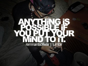 ... if you put your mind to it. | Unknown Picture Quotes | Quoteswave