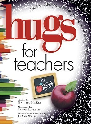 ... Teachers: Stories, Sayings, and Scriptures to Encourage and Inspire
