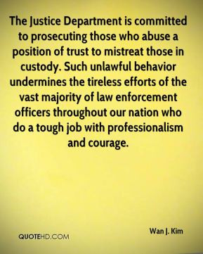 Wan J. Kim - The Justice Department is committed to prosecuting those ...