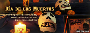 Dia de los Muertos: Unearthing Mexico's national holiday reveals ...
