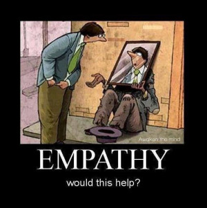 Empathy is trying to understand what another person is feeling. It is ...