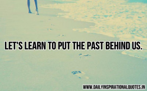 Lets learn to put the past behind us inspirational quote