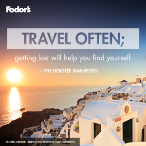 Posted in Travel Tips Tagged: Inspiration , Quotes , Fodor's