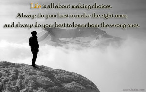 Life Quotes-Thoughts-Do Your Best-Choices-Right-Wrong-Learn-Best