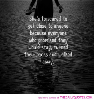 ... They Would Stay, Turned Their backs and walked Away ~ Life Quote
