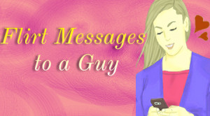 Flirt Messages to a Guy