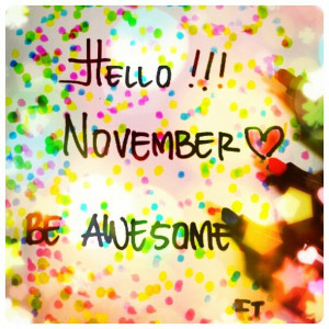 awesome, drawing, hello, love, november, photography, picture, quotes