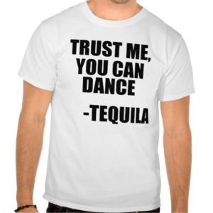 funny_tequila_dancing_quote_tshirt-r80aab558fdd8459c9b585ebff985f923 ...