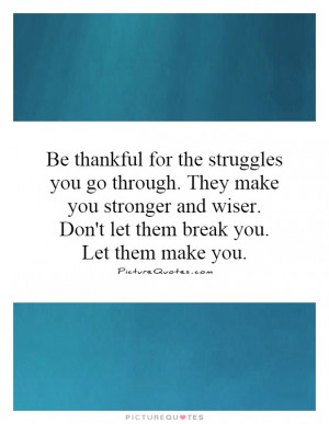 Struggle Quotes Stronger Quotes Be Thankful Quotes