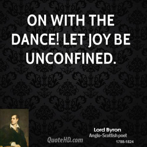 On with the dance! Let joy be unconfined.