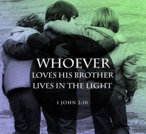Whoever loves his brother love quotes faith bible christian brother ...