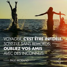 ... Paul Morand #Citation #Voyage #IncitationAuVoyage #QuoteAndTravel #