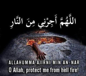 Allah!! protect me from hell fire!