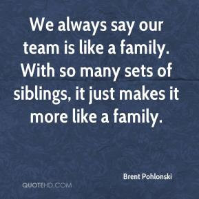 teammates being family quotes about teammates being family quote 6