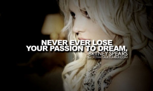 inspirational-quotes-britney-spears--large-msg-137528340499.jpg?post ...