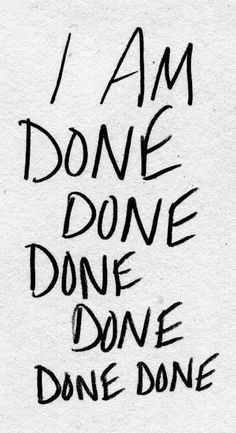 AM Done Trying Quotes | done done done.