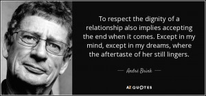 To respect the dignity of a relationship also implies accepting the ...