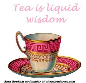 Tea is liquid wisdom, quote