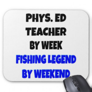 Fishing Legend Physical Education Teacher Mouse Pad