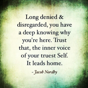 Trust your innermost feelings. Match those feelings to your thoughts ...