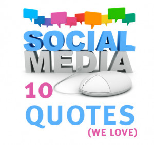 10 Great Quotes About Social Media