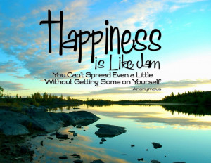 MOTIVATIONAL QUOTES: Happiness is like jam, you can't spread even a ...