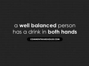 well-balanced-person-has-a-drink-quote