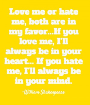 William shakespeare, quotes, sayings, love me or hate me