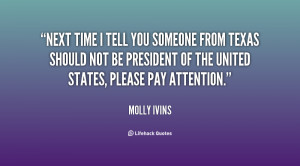 Quotes Time Will Tell http://quotes.lifehack.org/quote/molly-ivins ...